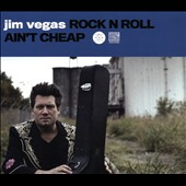 Jim Vegas: Rock N Roll Ain't Cheap [Digipak] *