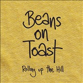Beans on Toast: Rolling Up the Hill