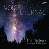Voice Eternal: English Renaissance Vocal Works by Mundy, Weelkes, Lambe, Fayrfax, Cornysh, Tallis et al. / The Thirteen, Matthew Robertson
