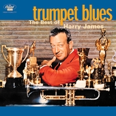 Harry James: Trumpet Blues: The Best of Harry James