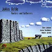 Jukkis Uotila: Hunters & Gatherers *