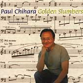 Chihara: Golden Slumbers, Haiku, Piano Trio, Elegy, etc