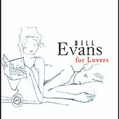 Bill Evans (Piano): Bill Evans for Lovers