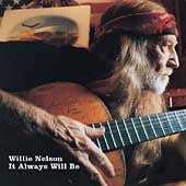 Willie Nelson: It Always Will Be
