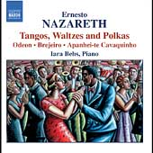 Ernesto Nazareth: Tangos, Waltzes and Polkas / Iara Behs