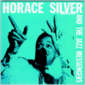 Horace Silver/Horace Silver & the Jazz Messengers: Horace Silver and the Jazz Messengers [Remaster]