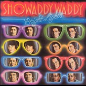 Showaddywaddy: Bright Lights