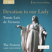 The Sixteen Edition - Devotion to our Lady - Victoria