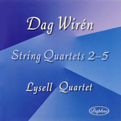 Dag Wiren: String Quartets no 2-5 / Lysell Quartet