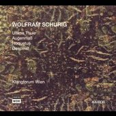Schurig: Music for Ensembles / Cambreling, Klanforum Wien