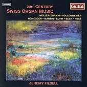 20th Century Swiss Organ Music - Honegger, et al / Filsell