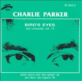 Charlie Parker (Sax): Bird's Eyes, Vol. 13