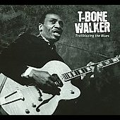 T-Bone Walker: Trailblazing the Blues [Digipak]