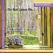 Romances & Songs, 'Do not leave me' - Woks by Verstovsky, Alyabyev, Gurilev, Varlamov / Mila Shkirtil, mezz; Yuri Serov, piano