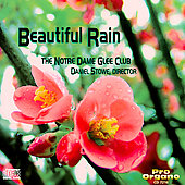 Beautiful Rain - Johnson, Bestor, Mendelssohn, et al / Notre Dame Glee Club