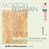 SCENE Feldman: Late Piano Works Vol 1 - Triadic Memories / Schleiermacher