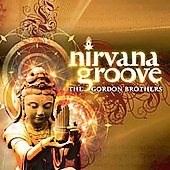David & Steve Gordon: Nirvana Groove