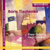 Tishchenko: Concertos for Piano and Harp / Blazhkov, Serov, Leningrad SO, et al