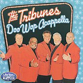 The Tribunes: Doo Wop Acappella