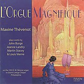 L'Orgue Magnifique - Stacey, Landry, Burge, Vierne / Maxine Th&eacute;venot