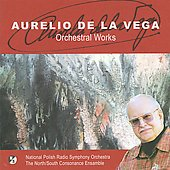 Aurelio de la Vega: Orchestral Works