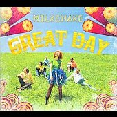 Milkshake: Great Day [Digipak] *