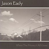 Jason Eady/Two Tons of Steel: When the Money's All Gone