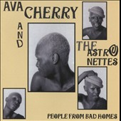 Ava Cherry & the Astronettes/Ava Cherry: People from Bad Homes