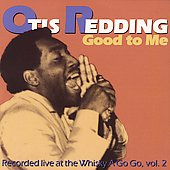 Otis Redding: Good to Me: Recorded Live at the Whisky A Go Go, Vol. 2
