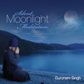 Gurunam Singh: Silent Moonlight Meditation [Digipak]