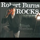 Hugh Morrison: Robert Burns Rocks [Digipak]