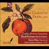 Le Clavecin Fran&#231;ais: Complete Harpsichord Music of Elizabeth Jacquet de la Guerre