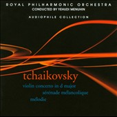 Tchaikovsky: Violin Concerto; Ser&eacute;nade M&eacute;lancholique; M&eacute;lodie