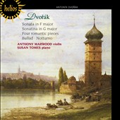 Dvorák: Sonata in F minor; Sonatina in G major; Four Romantic Pieces; Ballad; Notturno / Anthony Marwood, Susan Tomes