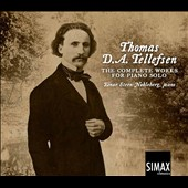 Thomas D.A. Tellefsen: The Complete Works for Piano Solo