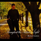 Robert Linton: Throughout the Autumn Light [Digipak]
