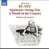 Howard Blake: Spieltrieb, String Trio, A Month In The Country / Edinburgh Quartet