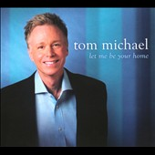 Tom Michael: Let Me Be Your Home [Digipak] *