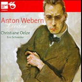 Webern: Lieder / Christiane Oelze, soprano; Eric Schneider, piano
