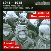 Wartime Music, Vol. 14: Leonid Alexeevich Polovinkin