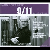 Martin Lucker: Orgel, Vol. 1 / 9/11 In Memoriam