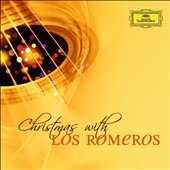 Christmas with Los Romeros - Away in a Manger, Joy to the World, Ave Maria, Carol of the Bells, Silent Night, Little Drummer Boy et al.