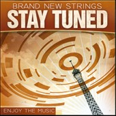 Brand New Strings: Stay Tuned *