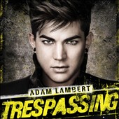 Adam Lambert (American Idol): Trespassing [Deluxe Edition] [3 Bonus Tracks]