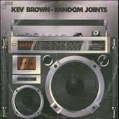 Kev Brown: Random Joints