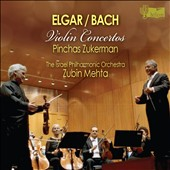 Elgar: Violin Concerto; J.S. Bach: Violin Concerto BWV 1041 / Pinchas Zuckerman, violin
