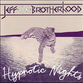 JEFF the Brotherhood: Hypnotic Nights