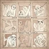 Dave Matthews/Dave Matthews Band: Away from the World [Deluxe Edition] [Digipak] *