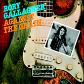 Rory Gallagher: Against the Grain [Bonus Tracks] [Remastered] [Digipak]