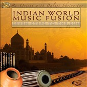 Re-Orient/Baluji Shrivastav: Indian World Music Fusion: Seven Steps to the Sun